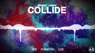 Bryant Lowry - Collide