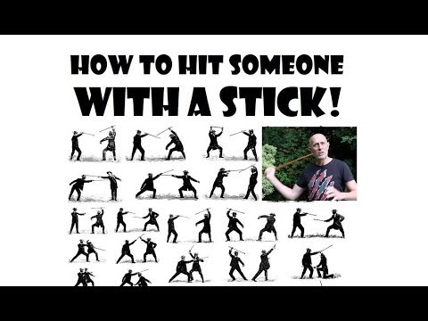 Stick Fighting: How To Hit Someone With A Stick!