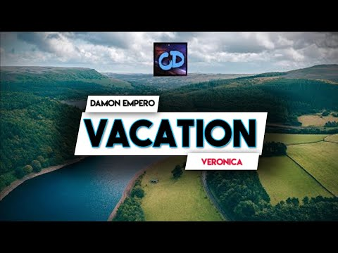 Damon Empero ft. Veronica - Vacation (Lyrics)
