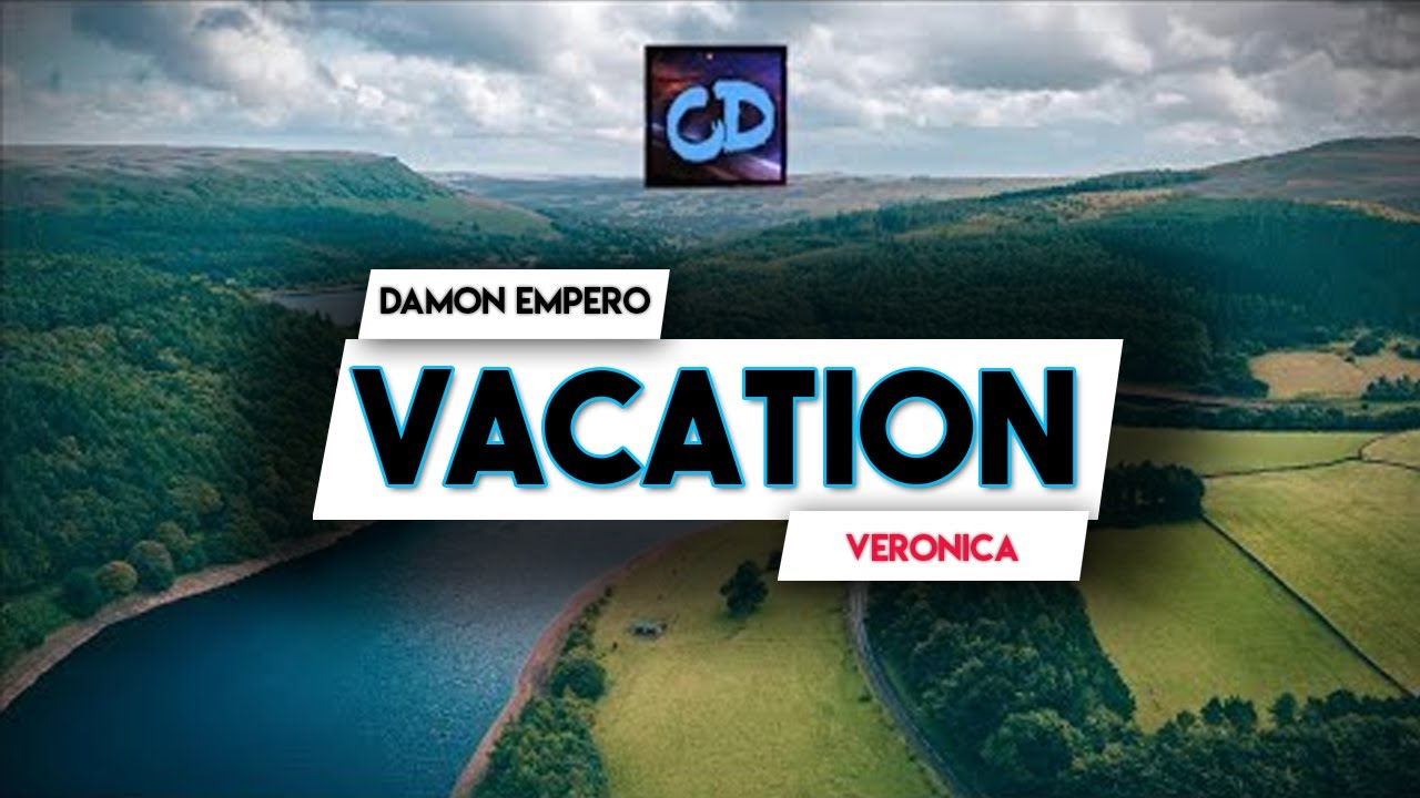 Damon Empero ft. Veronica - Vacation (Lyrics) (No ...