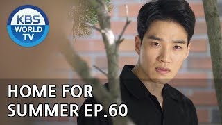 Home for Summer I 여름아 부탁해 - Ep.60 [SUB : ENG,CHN / 2019.07.2…