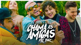 2B ft. Pollo - Chama as Amigas pro Baile (CLIPE OFICIAL)