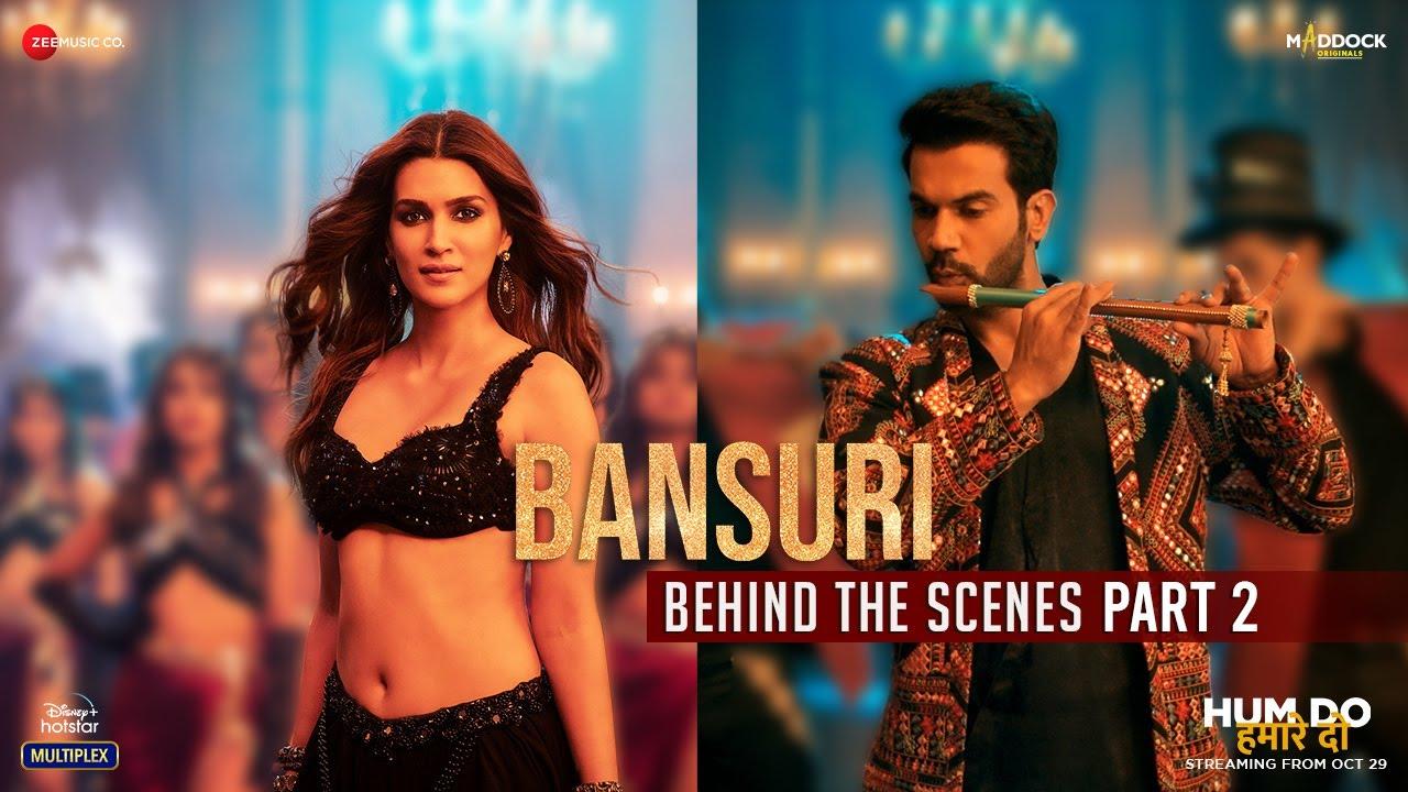 Bansuri - Behind The Scenes Part 2 | Hum Do Hamare Do | Rajkummar & Kriti Sanon | Sachin-Jigar