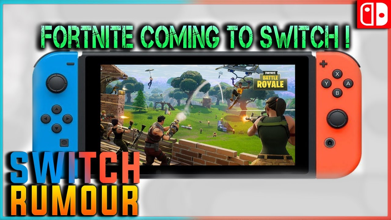 Fortnite Battle Royale Nintendo Switch Upcoming Game Rumour Youtube