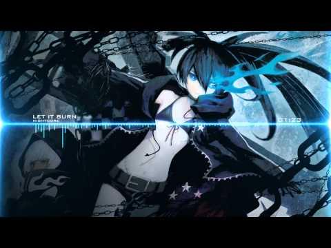 ♫【Nightcore】- Let It Burn