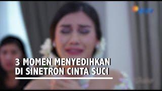 Video 3 Momen Menyedihkan Dalam Cinta Suci   Kompilasi Cinta Suci download MP3, 3GP, MP4, WEBM, AVI, FLV November 2018
