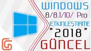 Windows 8 / 8.1 / 10  - Etkinleştirme  Güncel 2018 ( 5 Dakika'da )