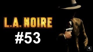 L. A. Noire Playthrough HD Episode 53: Keep LA Safe