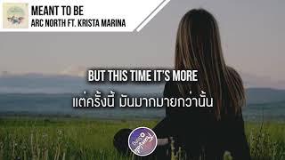 แปลเพลง Meant To Be - Arc North ft. Krista Marina