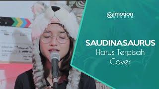 Cakra Khan - Harus Terpisah (SAUDINASAURUS LIVE Cover)