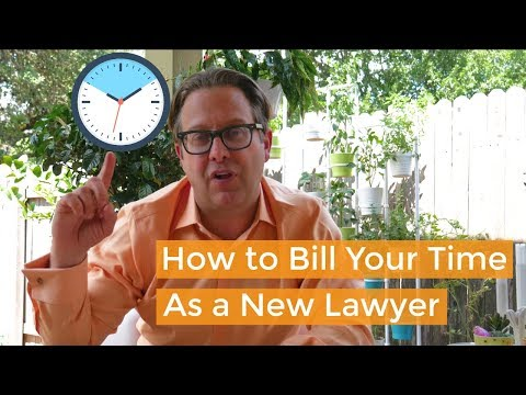 How To Bill Time As A Business Lawyer | New Lawyer Tips