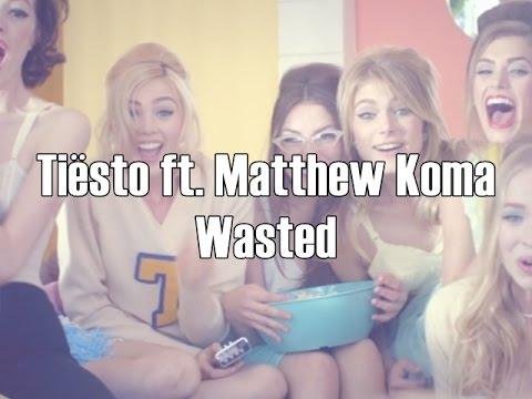Tiësto ft.Matthew Koma ~ Wasted ~Lyrics~Letra.