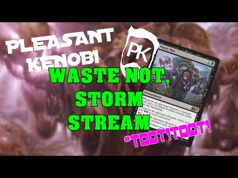 Modern Waste Not Storm Stream - PleasantKenobi Plays MTG