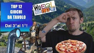 Top 12 Giochi da Tavolo - Ed. WEEGL 2017! [Dal 3° al 1°!]