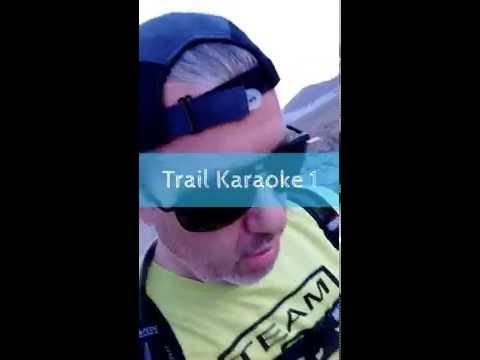 Trail Karaoke 1