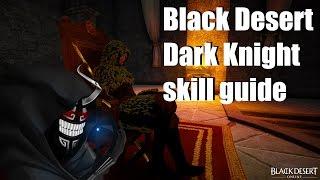 Black Desert - Dark Knight guide!