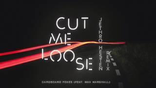 Jethro Heston, Cardboard Foxes - Cut Me Loose (ft. Max Marshall)