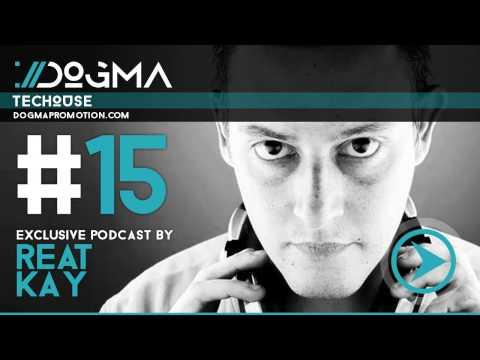 Reat Kay -- Techouse Live Set // Dogma Techouse Podcast [April 2014]