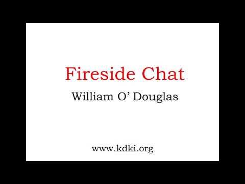 Fireside Chat-William O Douglas