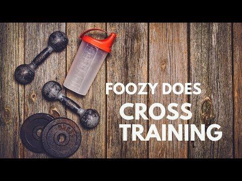 Foozy Does' Fitness Journey: Cross Training