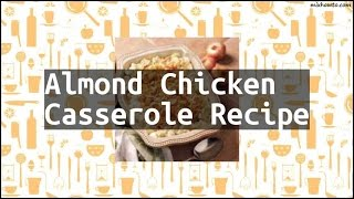 Recipe Almond Chicken Casserole Recipe