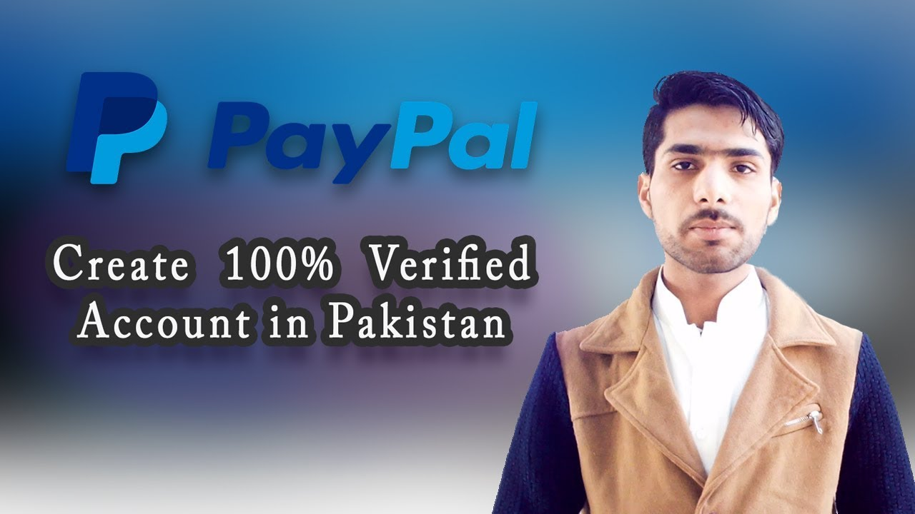How to Create a 100% Verified Paypal Account in Pakistan [Urdu/Hindi] || Easy Trick 2019