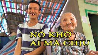 Xót lòng mẹ già 90 tuổi nghĩ rằng con mình Khờ khạo, không ai chịu lấy/KPMT