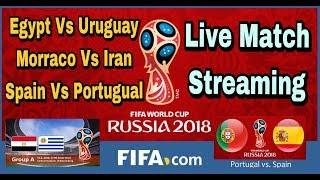Egypt Vs Uruguay + Morocco Vs Iran + Spain Vs Portugal Live Streaming-PrashantPro