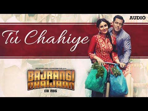 'Tu Chahiye' Full AUDIO Song | Atif Aslam | Bajrangi Bhaijaan | Salman Khan, Kareena Kapoor