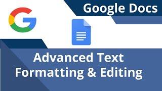 Advanced Google Docs Tęxt and Document Formatting