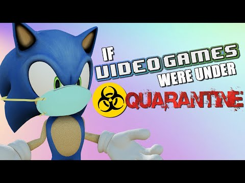 If Video Games Were Under Quarantine |