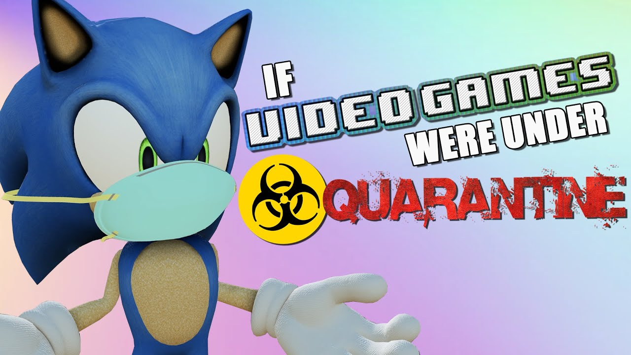 If Video Games Were Under Quarantine