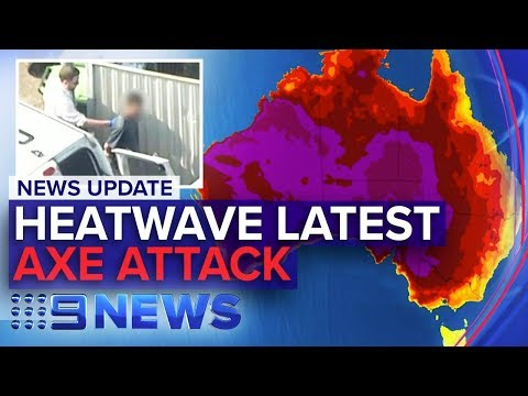 Update: Heatwave gripping Australia, Sydney axe attack | Nine News Australia