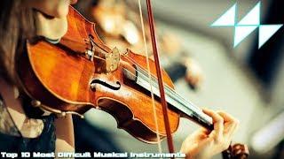 10 เครื่องดนตรีที่เล่นยากที่สุด / Top 10 Most Difficult Musical Instruments
