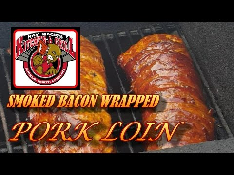 SMOKED BACON WRAPPED PORK LOIN: Cider Block Pit-#RayMackStyle