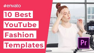 10 Best Youtube Fashion Templates For Premiere Pro  2020