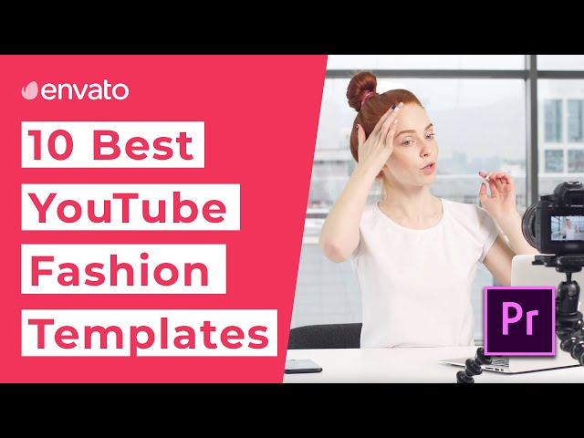 10 Best YouTube Fashion Templates for Premiere Pro [2020]