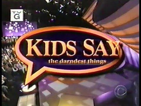kids say the darndest things - theme song  (lyrics)