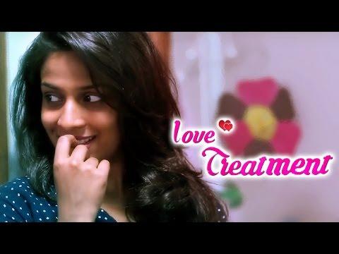 Love Treatment || Latest Telugu Short Film 2015 || Directed By Sravan Jadala