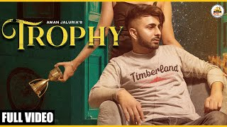 TROPHY (Full Video) Aman Jaluria | The Kidd | Latest Punjabi Songs 2021 | 5911 Records
