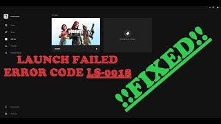 2019 Fortnite: HOW TO FIX Launch Failed Error Code LS-0018