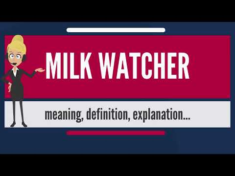 What is MILK WATCHER? What does MILK WATCHER mean? MILK WATCHER meaning, definition & explanation