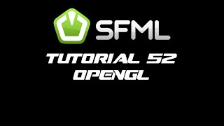 SFML 2.1 Tutorial 52 - OpenGL by Sonar Systems