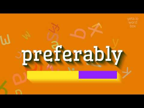 "How to say ""preferably""! (High Quality Voices)"