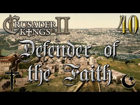 Defender of the Faith #40 - Crusader Kings 2 - The Reapers Due