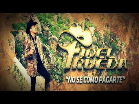 No Se Como Pagarte - Fidel Rueda [Promo 2013]