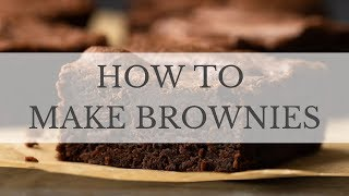 How to Make Brownies