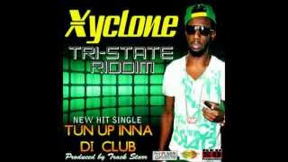 Xyclone - Tun Up Inna Di Club (Tri-State Riddim) April 2012