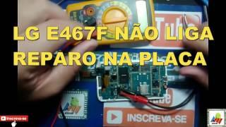 Celular Não Liga Reparo na Placa LG E467