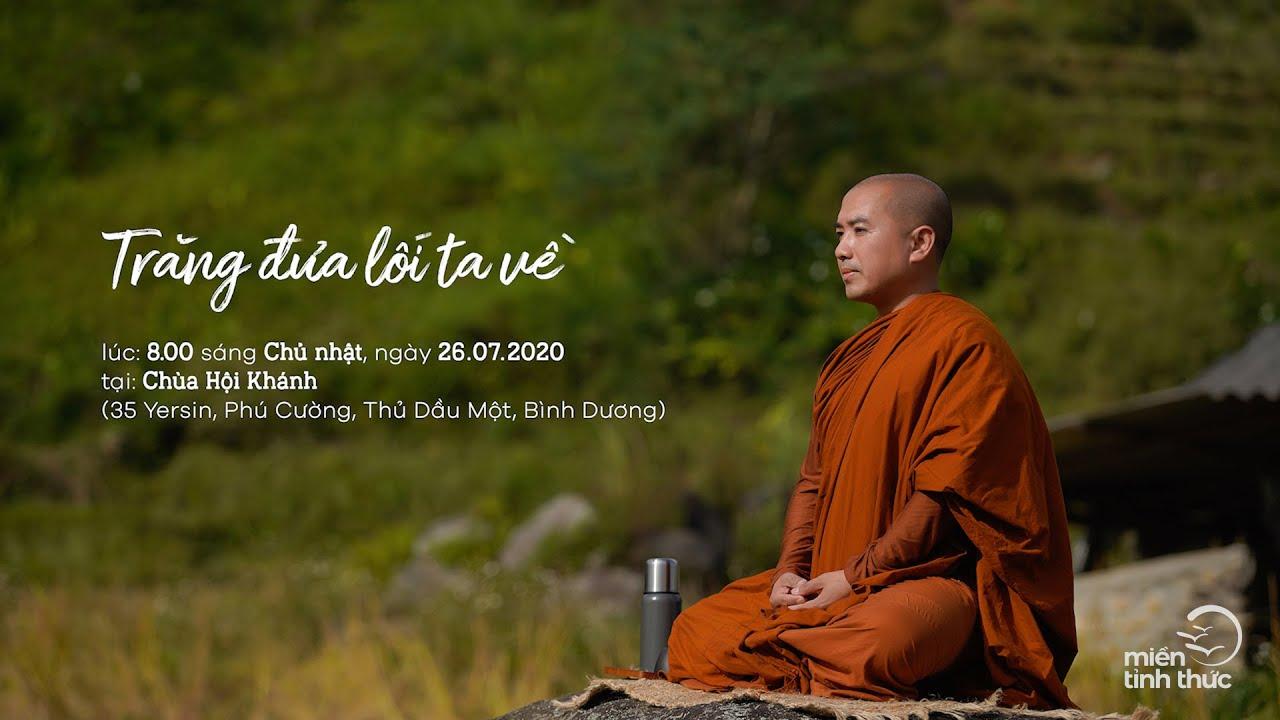 Thầy Minh Niệm | Trăng đưa lối ta về | Chùa Hội Khánh - 26.07.2020